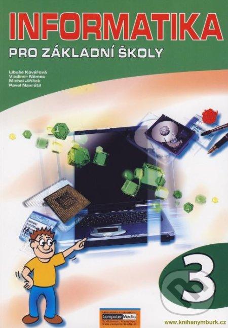 Informatika pro základní školy 3 - Vladimír Němec, Libuše Kovářová, Michal Jiříček, Pavel Navrátil