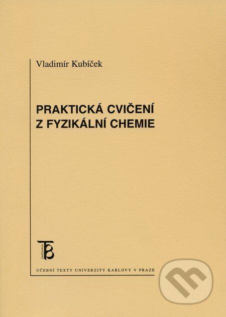 Praktická cvičení z fyzikální chemie - Vladimír Kubíček