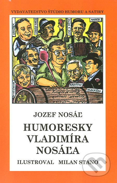 Humoresky Vladimíra Nosáľa - Jozef Nosáľ