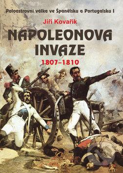 Napoleonova invaze 1807 - 1810 - Jiří Kovařík