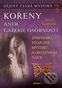 Dějiny české mystiky 3 - Kořeny aneb galerie osobností - Josef Sanitrák