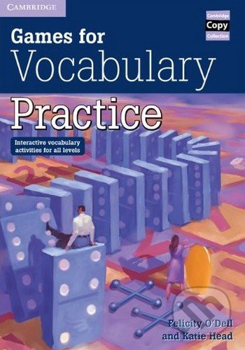 Games for Vocabulary Practice - Felicity O\'Dell, Katie Head