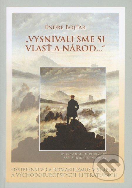 """""""Vysnívali sme si vlasť a národ..."""" - Endre Bojtár"""