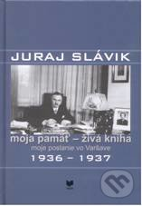 Juraj Slávik: Moja pamäť - živá kniha -