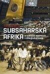 Subsaharská Afrika a světové mocnosti v éře globalizace - Jan Záhořík