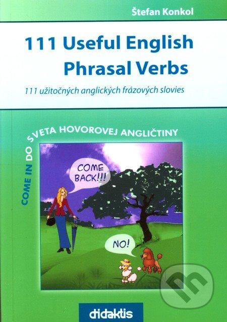 111 Useful English Phrasal Verbs - Štefan Konkol