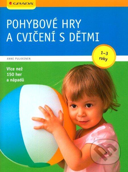 Pohybové hry a cvičení s dětmi - Anne Pulkkinen