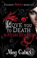 The Mediator: Love You to Death and High Stakes - Meg Cabot