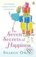 The Seven Secrets of Happiness - Sharon Owens
