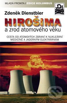 Hirošima a zrod atomového věku - Zdeněk Dienstbier