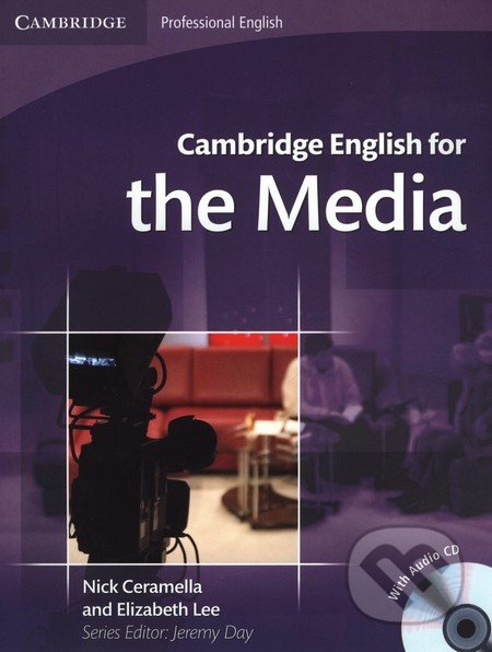 Cambridge English for the Media - Student\'s Book with Audio CD - Nick Ceramella