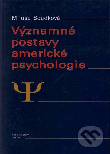 Významné postavy americké psychologie - Miluše Soudková