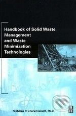 Handbook of Solid Waste Management and Waste Minimization Technologies - Nicholas P. Cheremisinoff