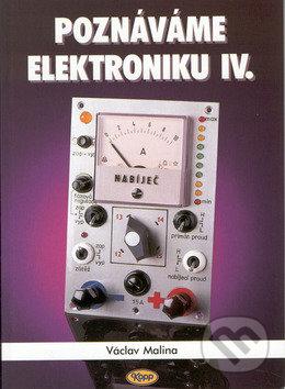 Poznáváme elektroniku IV - Václav Malina