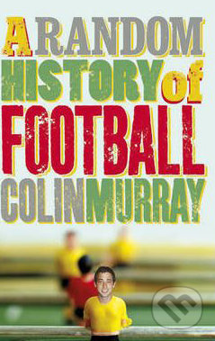 A Random History of Football - Colin Murray