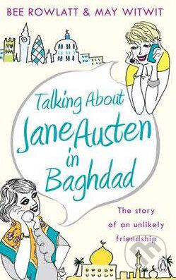Talking About Jane Austen in Baghdad - Bee Rowlatt
