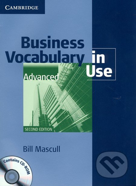 Business Vocabulary in Use with Answers and CD-ROM - Advanced - Bill Mascull