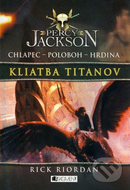 Percy Jackson 3: Kliatba Titanov - Rick Riordan