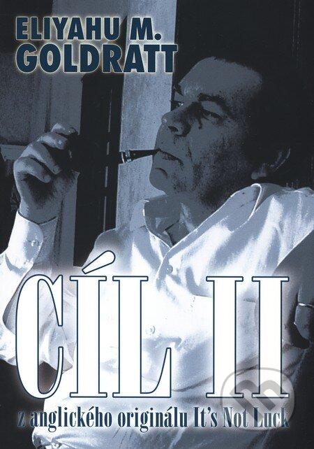 Cíl II. - Eliyahu M. Goldratt, Jeff Cox