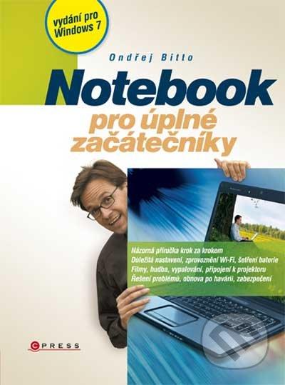Notebook pro úplné začátečníky - vydání pro Windows 7 - Ondřej Bitto