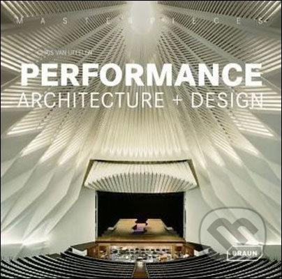 Masterpieces: Performance Architecture + Design - Chris van Uffelen