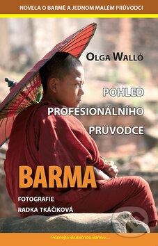 Barma - Pohled profesionálního průvodce - Olga Walló