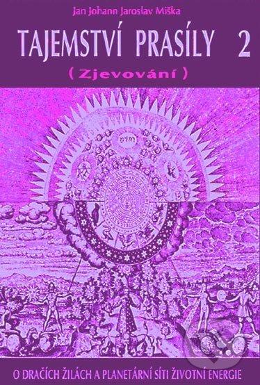 Tajemství prasíly 2 (Zjevování) - Jan Johann Jaroslav Miška