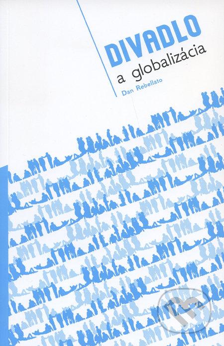 Divadlo a globalizácia - Dan Rebelato