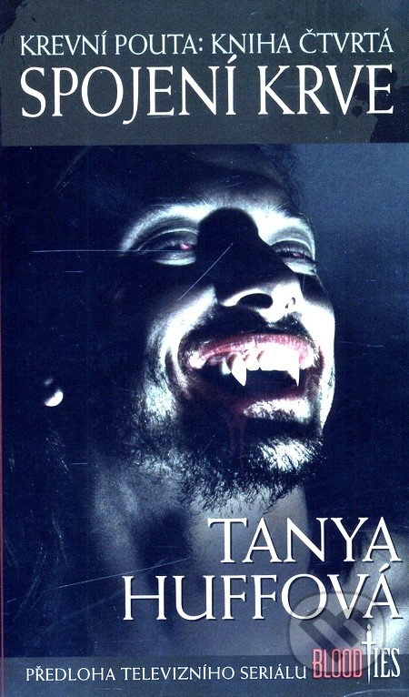 Krevní pouta: Kniha čtvrtá - Tanya Huffová