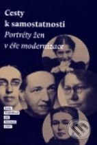 Cesty k samostatnosti - Jiří Martínek, Pavla Vošahlíková