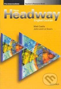 Headway 2 - Pre-Intermediate New - Teacher\'s Resource Book - Matt Castle