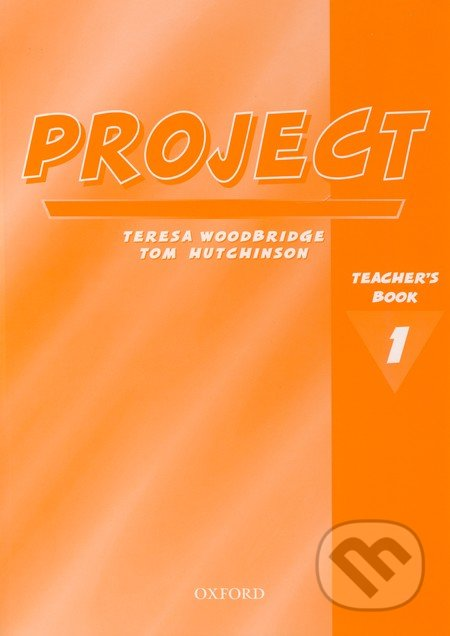 Project 1 - Teacher\'s Book - Tom Hutchinson, Teresa Woodbridge
