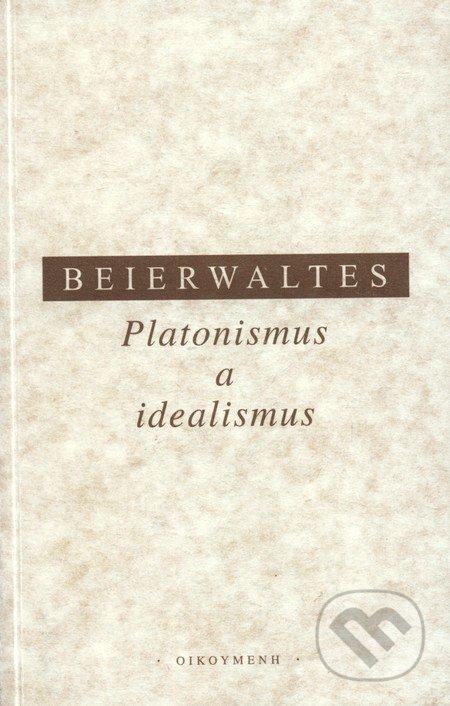 Platonismus a idealismus - Wernwr Beierwaltes