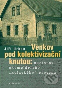Venkov pod kolektivizační knutou - Jiří Urban