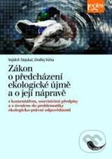 Zákon o předcházení ekologické újmě a o její nápravě - Vojtěch Stejskal, Ondřej Vícha