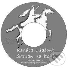 Šaman na koni (e-book v .doc a .html verzii) - Renáta Eliašová