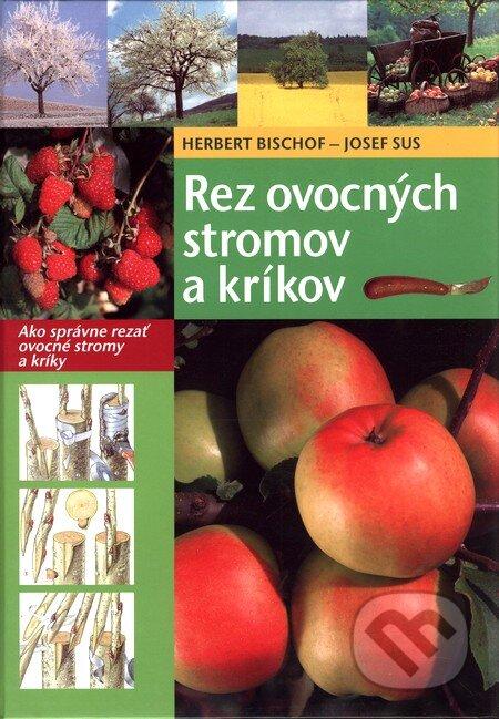 Rez ovocných stromov a kríkov - Herbert Bischof, Josef Sus