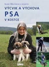 Výcvik a výchova psa v kostce - Ingrid Walter a kolektív