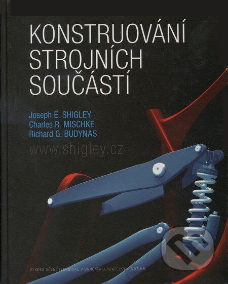 Konstruování strojních součástí - Joseph E. Shigley, Charles R. Mischke, Richard G. Budynas