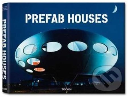 Prefab Houses - Peter Gössel, Arnt Cobbers, Oliver Jahn