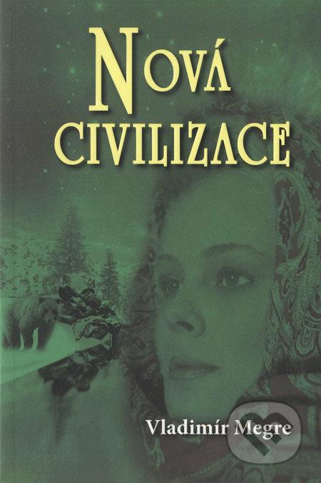 Nová civilizace (8. díl - 1. část) - Vladimír Megre