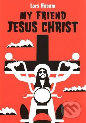My Friend Jesus Christ - Lars Husum