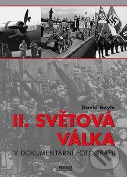 II. světová válka v dokumentární fotografii - David Boyle