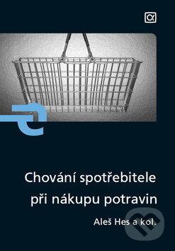 Chování spotřebitele při nákupu potravin - Aleš Hes a kolektív