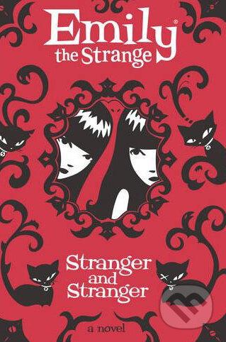 Emily the Strange: Stranger and Stranger - Rob Reger, Jessica Gruner