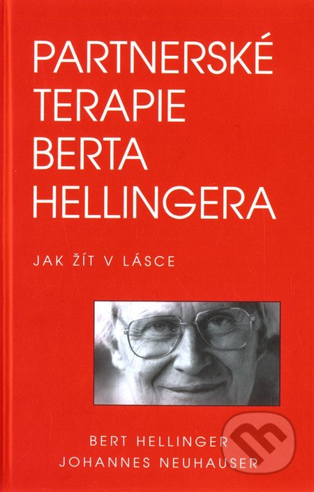 Partnerské terapie Berta Hellingera - Bert Hellinger, Johannes Neuhauser