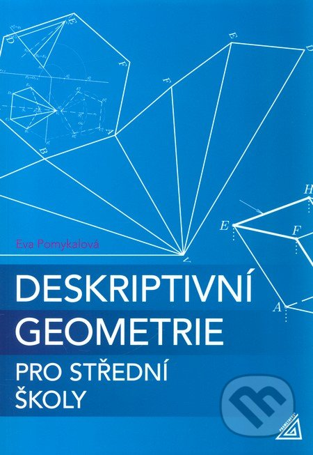 Deskriptivní geometrie pro střední školy - Eva Pomykalová