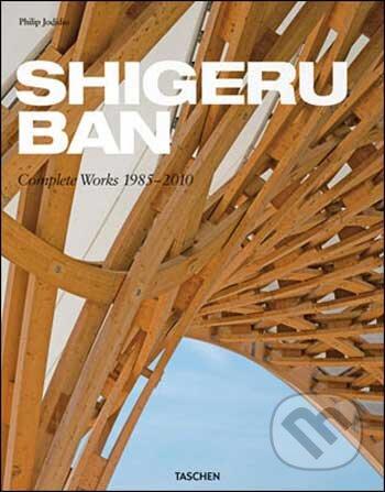 Shigeru Ban, Complete Works 1985-2010 - Philip Jodidio