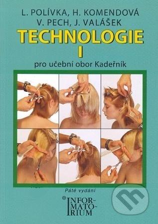 Technologie I - L. Polívka, H. Komendová, V. Pech, J. Valášek