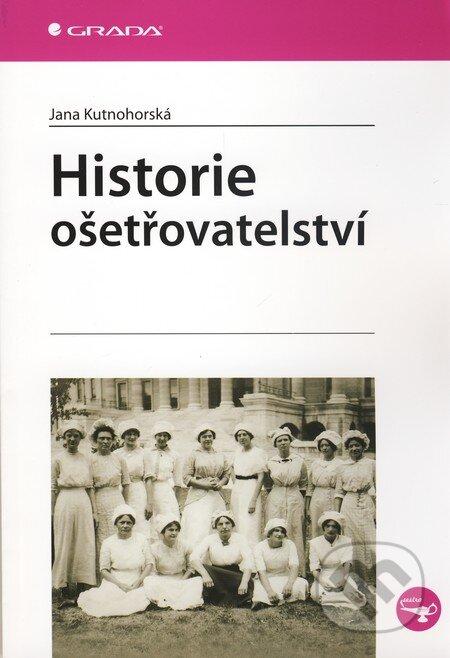Historie ošetřovatelství - Jana Kutnohorská